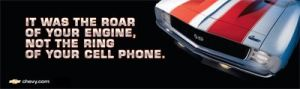 It was the roar of the engine not the ring of your cell phone